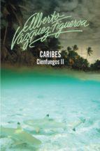 caribes (cienfuegos 2) (ebook)-alberto vazquez-figueroa-9788499898346