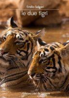 le due tigri (ebook) 9788868110246