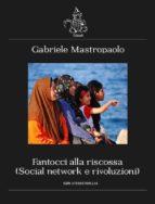 FANTOCCI ALLA RISCOSSA - SOCIAL NETWORK E RIVOLUZIONI