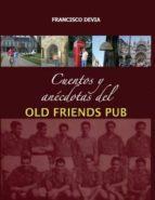 cuentos y anécdotas del old friends pub (ebook)-francisco devia-9789568992446