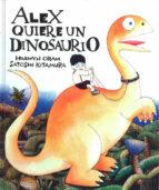 alex quiere un dinosaurio hiawyn oram satoshi kitamura 9789681641146
