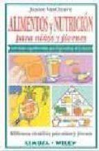 alimentos y nutricion para niños y jovenes: actividades superdive rtidas para el aprendizaje de la ciencia janice vancleave 9789681862046