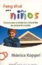 feng shui para niños: como crear ambientes infantiles de armonia y exito monica koppel 9789681911546