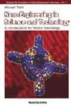 nano-engineering in science and technology: an introduction to th e world of nano-design-micahel rieth-9789812380746