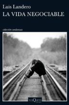 la vida negociable (ejemplar firmado por el autor)-luis landero-2910020352356