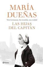 las hijas del capitan (ejemplar firmado por la autora)-maria dueñas-2910021472756