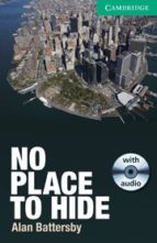 no place to hide: paperback with audio cds (2) (level 3 lower-int ermediate)-alan battersby-9780521173056