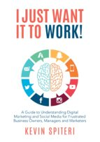 i just want it to work! (ebook) kevin spiteri 9780648018056