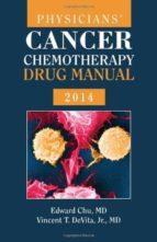physicians  cancer chemotherapy drug manual 2014 edward chu vincent t. jr devita 9781284026856