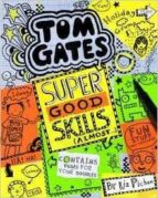 tom gates 10: super good skills (almost...) liz pichon 9781407157856