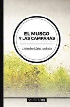 el musgo y las campanas (ebook) alejandro lópez andrada 9781524312756