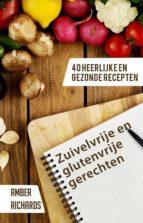 zuivelvrije en glutenvrije gerechten: 40 heerlijke en gezonde recepten (ebook)-9781547514656