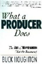 What a producer does: the art of moviemaking FB2 MOBI EPUB por Buck houghton 978-1879505056