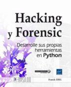 hacking y forensic: desarrolle sus propias herramientas en python franck ebel 9782409002656