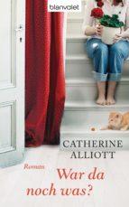 war da noch was? (ebook)-catherine alliott-9783641074456