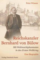 reichskanzler bernhard von bülow (ebook) peter winzen 9783791760056