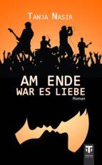 AM ENDE WAR ES LIEBE