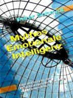 mythos emotionale intelligenz (ebook) peter schmidt 9783958304956