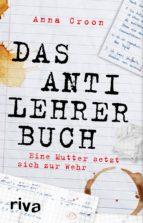 das anti-lehrer-buch (ebook)-anna croon-9783959716956