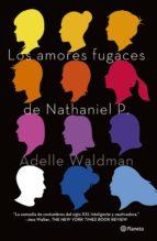 los amores fugaces de nathaniel p. (ebook)-adelle waldman-9786070721656