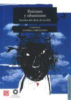 pasiones y obsesiones secretos del oficio de escribir-sandra lorenzano-9786071611956