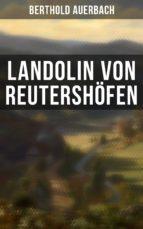landolin von reutershöfen (vollständige ausgabe) (ebook)-berthold auerbach-9788027228256