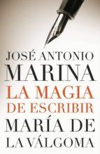 la magia de escribir (ebook) jose antonio marina maria de la valgoma 9788401390456
