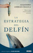 la estrategia del delfín (ebook)-alejandro ambrad chalela-9788403012356