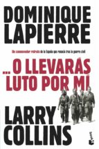 o llevaras luto por mi-dominique lapierre-larry collins-9788408003656