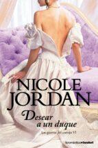 desear a un duque (las guerras del cortejo, vi) nicole jordan 9788408039556