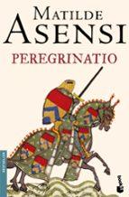 peregrinatio-matilde asensi-9788408068556