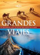 grandes viajes: un recorrido por las rutas mas espectaculares (l onely planet) 9788408091356
