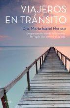 viajeros en transito: una perspectiva diferente de la muerte maria isabel heraso 9788408136156