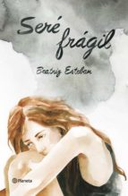 sere fragil-beatriz esteban-9788408165156