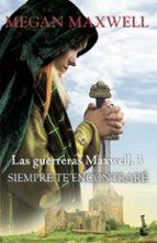 siempre te encontraré (saga las guerreras maxwell 3) megan maxwell 9788408202356