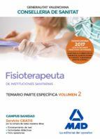 fisioterapeuta de las instituciones sanitarias de la conselleria de sanitat de la generalitat valenciana: temario especifico (vol. 2)-9788414207956