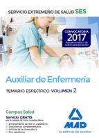 auxiliar de enfermeria del servicio extremeño de salud (ses): temario especifico (vol. 2)-9788414210956