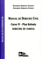 manual de derecho civil. curso iv plan bolonia. derecho de familia eduardo serrano alonso 9788415276456