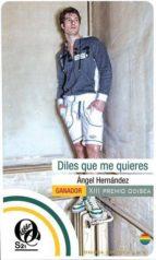 diles que me quieres (ebook)-angel hernandez-9788415294856