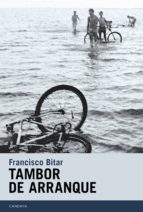 tambor de arranque (ebook) francisco bitar 9788415934356