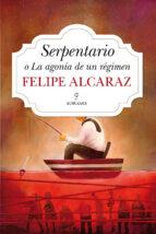 serpentario (ebook) felipe alcaraz 9788416100156