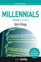 millennials: inventa tu futuro iñaki ortega 9788416125456