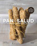 pan y salud: de los granos ancestrales al pan de hoy xavier barriga maria jesus callejo 9788416220656