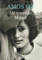 mi querido mijael-amos oz-9788416465156