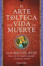 El libro de El arte tolteca de la vida y la muerte autor DON MIGUEL RUIZ DOC!