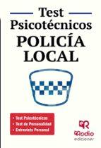 policia local. test psicotecnicos, de personalidad y entrevista personal-9788416506156