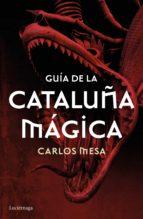 guía de la cataluña mágica (ebook)-carlos mesa-9788416694556