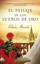 el paisaje de los sueños de oro (ebook)-belinda alexandra-9788416700356