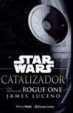 star wars rogue one catalyst (novela) james luceno 9788416816156