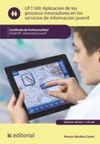 aplicación de los procesos innovadores en los servicios de información juvenil. ssce0109 (ebook) yessica sánchez castro 9788417343156